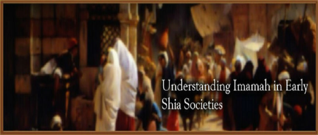 Understanding Imamate in the Early Shia Society